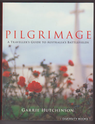 Image for PILGRIMAGE : A Traveller's Guide to Australia's Battlefields