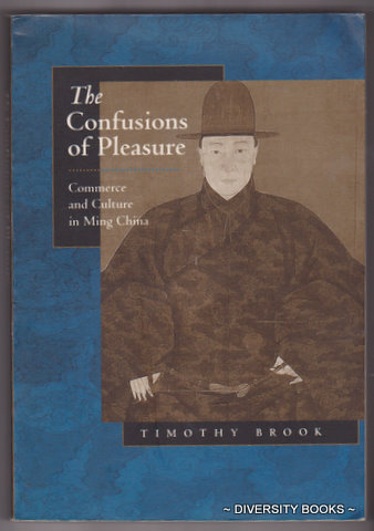 Image for THE CONFUSIONS OF PLEASURE : Commerce and Culture in Ming China
