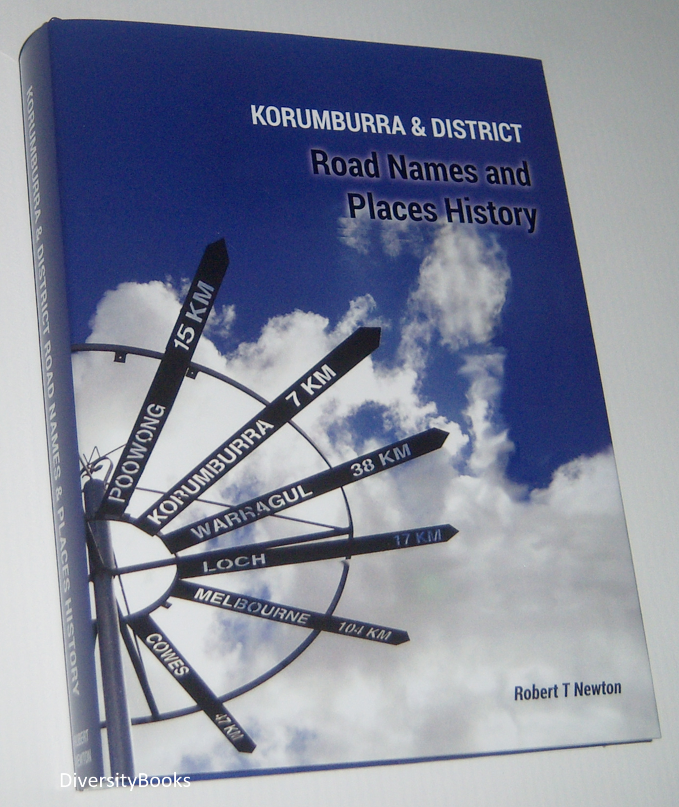 Image for KORUMBURRA AND DISTRICT ROAD NAMES AND PLACES HISTORY (Signed Copy)