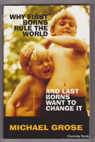Image for WHY FIRST BORNS RULE THE WORLD AND LAST BORNS WANT TO CHANGE IT. (Signed Copy)