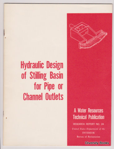 Image for HYDRAULIC DESIGN OF STILLING BASIN FOR PIPE OR CHANNEL OUTLETS