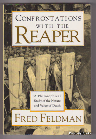 Image for CONFRONTATIONS WITH THE REAPER : A Philosophical Study of the Nature and Value of Death