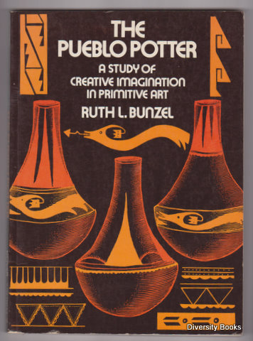 Image for THE PUEBLO POTTER : A Study of Creative Imagination in Primitive Art