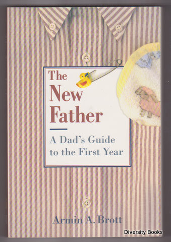 Image for THE NEW FATHER : A Dad's Guide to the First Year